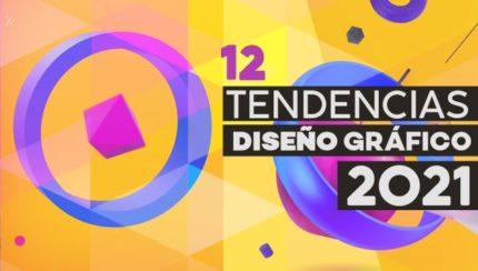 TOP 12 TENDENCIAS DISEÑO GRÁFICO 2021