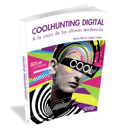Libro Coolhunting digital, a la caza de las últimas tendencias
