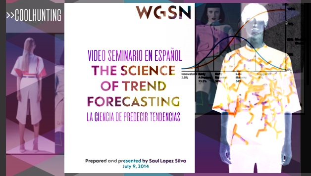 La ciencia de predecir tendencias >> Video Seminario de Coolhunting por WGSN